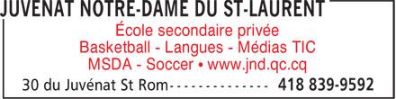 Juvénat Notre-Dame (418-839-9592) - Annonce illustrée======= - École secondaire privée Basketball - Langues - Médias TIC MSDA - Soccer • www.jnd.qc.cq