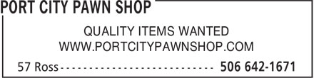 Port City Pawn Shop (506-642-1671) - Annonce illustrée======= - WWW.PORTCITYPAWNSHOP.COM QUALITY ITEMS WANTED