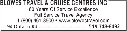 CWT Blowes Travel & Cruise Centres Inc (519-348-8492) - Display Ad - 60 Years Of Service Excellence 1 (800) 461-8500 • www.blowestravel.com Full Service Travel Agency