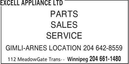 Excell Appliance Ltd (204-661-1480) - Display Ad - PARTS SALES SERVICE GIMLI-ARNES LOCATION 204 642-8559 PARTS SALES SERVICE GIMLI-ARNES LOCATION 204 642-8559