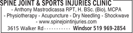Anthony Mastrodicasa (519-969-2854) - Display Ad - - Anthony Mastrodicassa RPT, H. BSc. (Bio), MCPA - Physiotherapy - Acupuncture - Dry Needling - Shockwave - www.spinejointinjuries.com