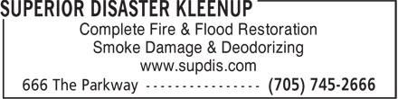 Superior Disaster Kleenup (705-745-2666) - Annonce illustrée======= - Complete Fire & Flood Restoration Smoke Damage & Deodorizing www.supdis.com