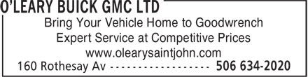 O'Leary Buick GMC (Saint John) Ltd (506-634-2020) - Annonce illustrée======= - Bring Your Vehicle Home to Goodwrench Expert Service at Competitive Prices www.olearysaintjohn.com