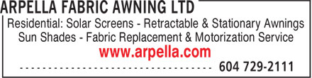 Arpella Fabric Awning Ltd (604-729-2111) - Annonce illustrée======= - Residential: Solar Screens - Retractable & Stationary Awnings Sun Shades - Fabric Replacement & Motorization Service www.arpella.com