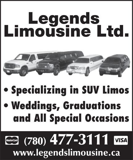 Legends Limousine Ltd (780-477-3111) - Annonce illustrée======= - Legends Limousine Ltd. Specializing in SUV Limos Weddings, Graduations and All Special Occasions (780) 477-3111 www.legendslimousine.ca