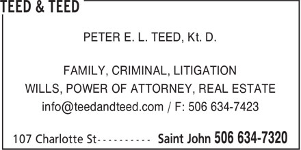 Teed & Teed (506-634-7320) - Display Ad - PETER E. L. TEED, Kt. D. FAMILY, CRIMINAL, LITIGATION WILLS, POWER OF ATTORNEY, REAL ESTATE