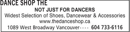 The Dance Shop (604-733-6116) - Annonce illustrée======= - NOT JUST FOR DANCERS Widest Selection of Shoes, Dancewear & Accessories www.thedanceshop.ca