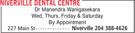 Niverville Dental Centre (204-388-4626) - Annonce illustrée======= - Dr Manendra Wanigasekara Wed, Thurs, Friday & Saturday By Appointment