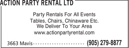 Action Party Rental Ltd (905-279-8877) - Display Ad - Tables, Chairs, Chinaware Etc. We Deliver To Your Area www.actionpartyrental.com Party Rentals For All Events