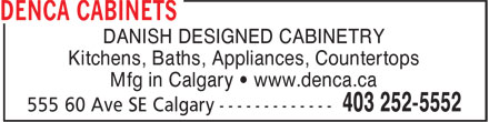 Denca Cabinets (403-252-5552) - Annonce illustrée======= - DANISH DESIGNED CABINETRY Kitchens, Baths, Appliances, Countertops Mfg in Calgary • www.denca.ca