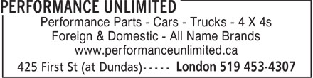 Performance Unlimited (519-453-4307) - Display Ad - Performance Parts - Cars - Trucks - 4 X 4s Foreign & Domestic - All Name Brands www.performanceunlimited.ca