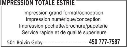 Impression Totale Estrie Inc (450-777-7587) - Annonce illustrée======= - Impression grand format/conception Impression numérique/conception Impression pochette/brochure/papeterie Service rapide et de qualité supérieure