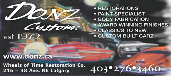 Donz' Wheels Of Time Restoration (403-276-3460) - Display Ad - RESTORATIONS PAINT SPECIALIST BODY FABRICATION AWARD WINNING FINISHES CLASSICS TO NEW CUSTOM BUILT CARZ