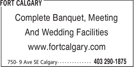 Fort Calgary (403-290-1875) - Display Ad - Complete Banquet, Meeting And Wedding Facilities www.fortcalgary.com