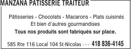 Manzana Pâtisserie Traiteur (418-836-4145) - Annonce illustrée======= - Pâtisseries - Chocolats - Macarons - Plats cuisinés Et bien d'autres gourmandises Tous nos produits sont fabriqués sur place.