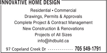 Innovative Home Design (705-549-1791) - Annonce illustrée======= - Residential • Commercial Drawings, Permits & Approvals Complete Project & Contract Management New Construction & Renovations Projects of All Sizes