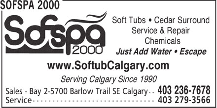 Sofspa 2000 (403-236-7678) - Annonce illustrée======= - Soft Tubs • Cedar Surround Service & Repair Chemicals Just Add Water • Escape www.SoftubCalgary.com Serving Calgary Since 1990