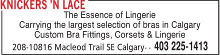 Knickers 'n Lace (403-225-1413) - Display Ad - Custom Bra Fittings, Corsets & Lingerie The Essence of Lingerie Carrying the largest selection of bras in Calgary Custom Bra Fittings, Corsets & Lingerie The Essence of Lingerie Carrying the largest selection of bras in Calgary