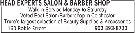 Head Experts Salon & Barber Shop (902-893-8720) - Display Ad - Walk-in Service Monday to Saturday Voted Best Salon/Barbershop in Colchester Truro's largest selection of Beauty Supplies & Accessories