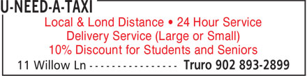 U-Need-A-Taxi (902-893-2899) - Annonce illustrée======= - Local & Lond Distance • 24 Hour Service Delivery Service (Large or Small) 10% Discount for Students and Seniors