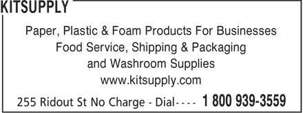 Kitsupply (519-881-2007) - Annonce illustrée======= - Paper, Plastic & Foam Products For Businesses Food Service, Shipping & Packaging and Washroom Supplies www.kitsupply.com