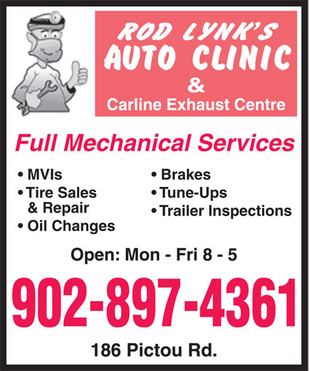 Rod Lynk's Auto Clinic (902-897-4361) - Display Ad - Full Mechanical Services MVIs Brakes Tire Sales Tune-Ups & Repair Trailer Inspections 902-897-4361 Oil Changes