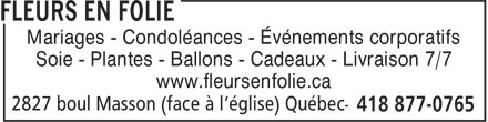 Fleurs En Folie (418-877-0765) - Annonce illustrée======= - Mariages - Condoléances - Événements corporatifs Soie - Plantes - Ballons - Cadeaux - Livraison 7/7 www.fleursenfolie.ca