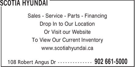 Scotia Hyundai (902-661-5000) - Annonce illustrée======= - Sales - Service - Parts - Financing Drop In to Our Location Or Visit our Website To View Our Current Inventory www.scotiahyundai.ca