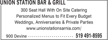 Union Station Bar & Grill (519-491-8595) - Display Ad - Personalized Menus to Fit Every Budget Weddings, Anniversaries & Private Parties www.unionstationsarnia.com/ 300 Seat Hall With On Site Catering