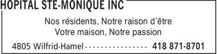 Hôpital Ste-Monique Inc (418-871-8701) - Display Ad - Nos résidents, Notre raison d'être Votre maison, Notre passion