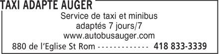 Taxi Adapté Auger (418-833-3339) - Annonce illustrée======= - Service de taxi et minibus adaptés 7 jours/7 www.autobusauger.com Service de taxi et minibus adaptés 7 jours/7 www.autobusauger.com