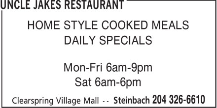 Uncle Jakes Restaurant (204-326-6610) - Annonce illustrée======= - HOME STYLE COOKED MEALS DAILY SPECIALS Mon-Fri 6am-9pm Sat 6am-6pm