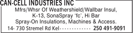Can-Cell Industries Inc (250-491-9091) - Annonce illustrée======= - Mfrs/Whsr Of Weathershield/Wallbar Insul, K-13, SonaSpray 'fc', Hi Bar Spray-On Insulations, Machines & Access.