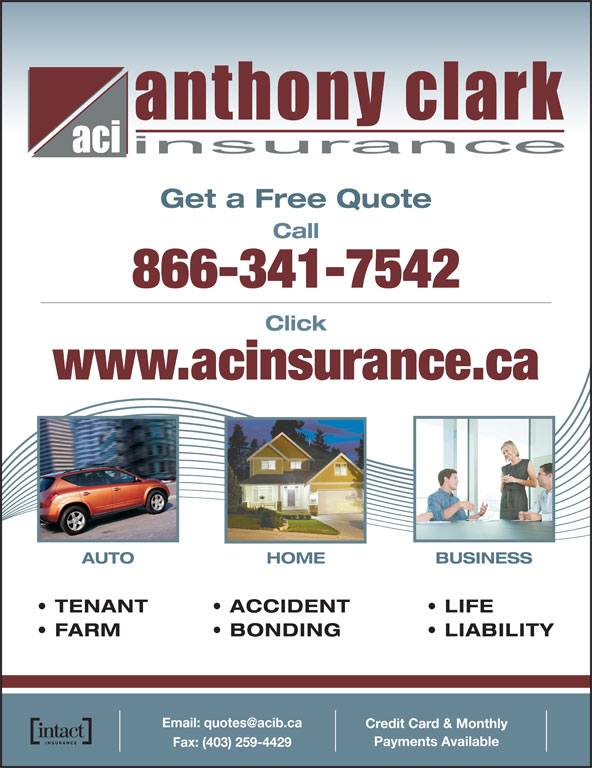 Anthony Clark Insurance Brokers Ltd (780-357-7304) - Annonce illustrée======= - Get a Free Quote Call 866-341-7542 Click www.acinsurance.ca AUTO HOME BUSINESS TENANT     ACCIDENT    LIFE FARM   BONDING    LIABILITY Credit Card & Monthly Payments Available Fax: (403) 259-4429