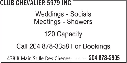 Club Chevalier 5979 Inc (204-878-2905) - Annonce illustrée======= - Weddings - Socials Meetings - Showers 120 Capacity Call 204 878-3358 For Bookings