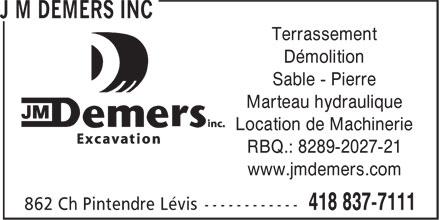Excavation J M Demers Inc (418-837-7111) - Annonce illustrée======= -