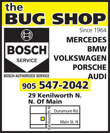 The Bug Shop (905-547-2042) - Annonce illustrée======= - Main St. N Kenliworth N Since 1964 MERCEDES BMW VOLKSWAGEN PORSCHE BOSCH AUTHORIZED SERVICE AUDI 547-2042 905 29 Kenilworth N. N. Of Main Dunsmure Rd. Main St. N Kenliworth N Since 1964 MERCEDES BMW VOLKSWAGEN PORSCHE BOSCH AUTHORIZED SERVICE AUDI 547-2042 905 29 Kenilworth N. N. Of Main Dunsmure Rd.