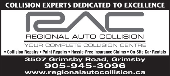 Regional Auto Collision (905-945-3096) - Annonce illustrée======= - COLLISION EXPERTS DEDICATED TO EXCELLENCE Collision Repairs   Paint Repairs   Hassle-Free Insurance Claims   On-Site Car Rentals 3507 Grimsby Road, Grimsby 905-945-3096 www.regionalautocollision.ca
