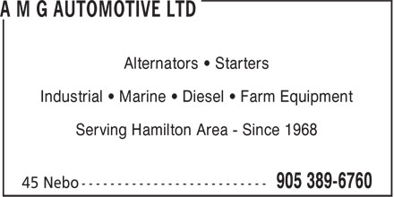 A M G Automotive Ltd (905-389-6760) - Display Ad - Alternators • Starters Industrial • Marine • Diesel • Farm Equipment Serving Hamilton Area - Since 1968