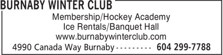 Burnaby Winter Club (604-299-7788) - Annonce illustrée======= - Membership/Hockey Academy Ice Rentals/Banquet Hall www.burnabywinterclub.com