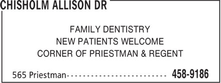 Chisholm Allison Dr (506-458-9186) - Annonce illustrée======= - FAMILY DENTISTRY NEW PATIENTS WELCOME CORNER OF PRIESTMAN & REGENT