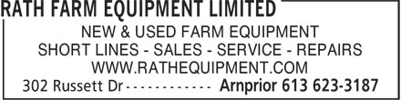 Rath Farm Equipment Limited (613-623-3187) - Display Ad - SHORT LINES - SALES - SERVICE - REPAIRS WWW.RATHEQUIPMENT.COM NEW & USED FARM EQUIPMENT