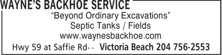 "Wayne's Backhoe & Excavation Ltd (204-756-2553) - Annonce illustrée======= - ""Beyond Ordinary Excavations"" Septic Tanks / Fields www.waynesbackhoe.com"