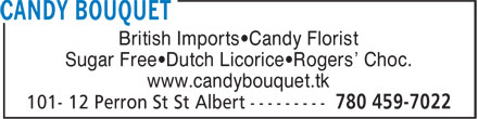 Candy Bouquet (780-459-7022) - Display Ad - British Imports•Candy Florist Sugar Free•Dutch Licorice•Rogers' Choc. www.candybouquet.tk British Imports•Candy Florist Sugar Free•Dutch Licorice•Rogers' Choc. www.candybouquet.tk