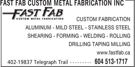 Fast Fab Custom Metal Fabrication Inc (604-513-1717) - Annonce illustrée======= - CUSTOM FABRICATION ALUMINUM - MILD STEEL - STAINLESS STEEL SHEARING - FORMING - WELDING - ROLLING DRILLING TAPING MILLING www.fastfab.ca ALUMINUM - MILD STEEL - STAINLESS STEEL SHEARING - FORMING - WELDING - ROLLING DRILLING TAPING MILLING www.fastfab.ca CUSTOM FABRICATION