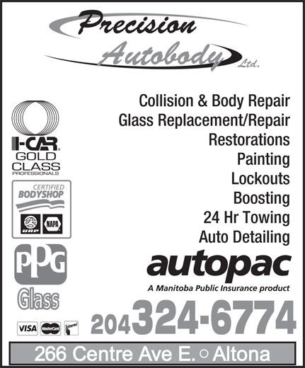 Precision Autobody Ltd (204-324-6774) - Annonce illustrée======= - Collision & Body Repair Glass Replacement/Repair Restorations Painting Lockouts Boosting 24 Hr Towing Auto Detailing 204324-6774 Precision Autobody Ltd.