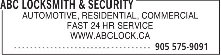 ABC Locksmith & Security (905-575-9091) - Annonce illustrée======= - WWW.ABCLOCK.CA AUTOMOTIVE, RESIDENTIAL, COMMERCIAL FAST 24 HR SERVICE
