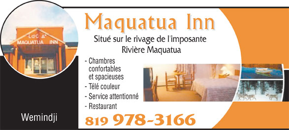 Maquatua Inn (819-978-3166) - Annonce illustrée======= - Situé sur le rivage de l'imposante Rivière Maquatua - Chambres confortables et spacieuses - Télé couleur - Service attentionné - Restaurant Wemindji 819 978-3166
