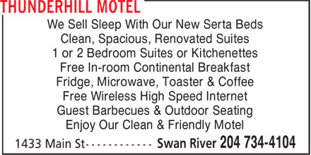 Thunderhill Motel and Suites (204-734-4104) - Annonce illustrée======= - We Sell Sleep With Our New Serta Beds Clean, Spacious, Renovated Suites 1 or 2 Bedroom Suites or Kitchenettes Free In-room Continental Breakfast Fridge, Microwave, Toaster & Coffee Free Wireless High Speed Internet Guest Barbecues & Outdoor Seating Enjoy Our Clean & Friendly Motel