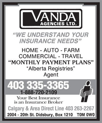 Vanda Agencies Ltd (403-335-3365) - Annonce illustrée======= - 403 335-3365 1-888-720-2109 Your Best Insurance is an Insurance Broker Calgary & Area Direct Line 403 263-2267